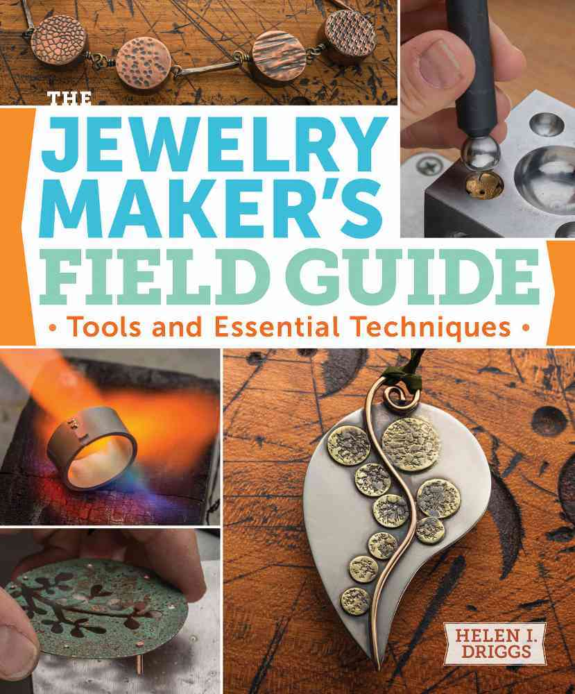 The Jewelry Maker's Field Guide By Driggs, Helen